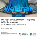 The Federal Government's Response to the Coronavirus. The Ramifications for Small Business